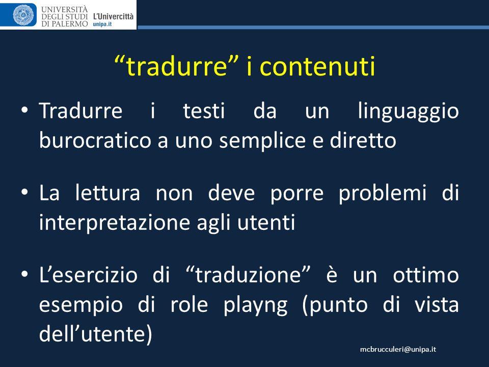 mcbrucculeri@unipa.it Tradurre i testi da un linguaggio burocratico a uno semplice e diretto La lettura non deve porre problemi di interpretazione agl