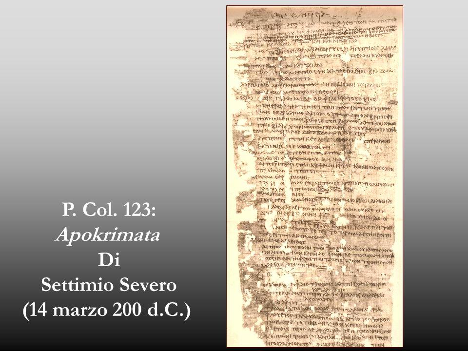P. Col. 123: Apokrimata Di Settimio Severo (14 marzo 200 d.C.)