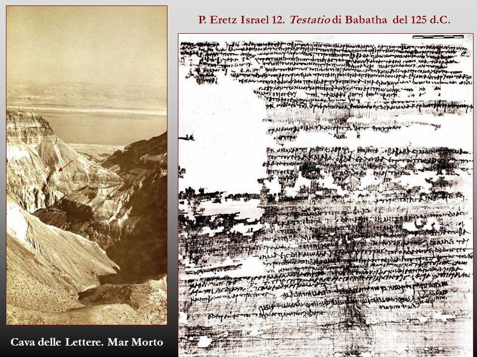 Cava delle Lettere. Mar Morto P. Eretz Israel 12. Testatio di Babatha del 125 d.C.