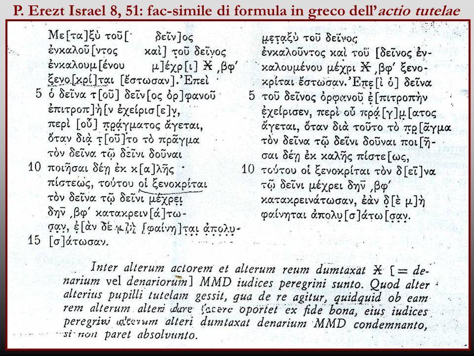 P. Erezt Israel 8, 51: fac-simile di formula in greco dellactio tutelae
