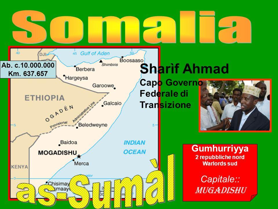 Gumhurriyya 2 repubbliche nord Warlords sud Capitale:: Mugadishu Ab.