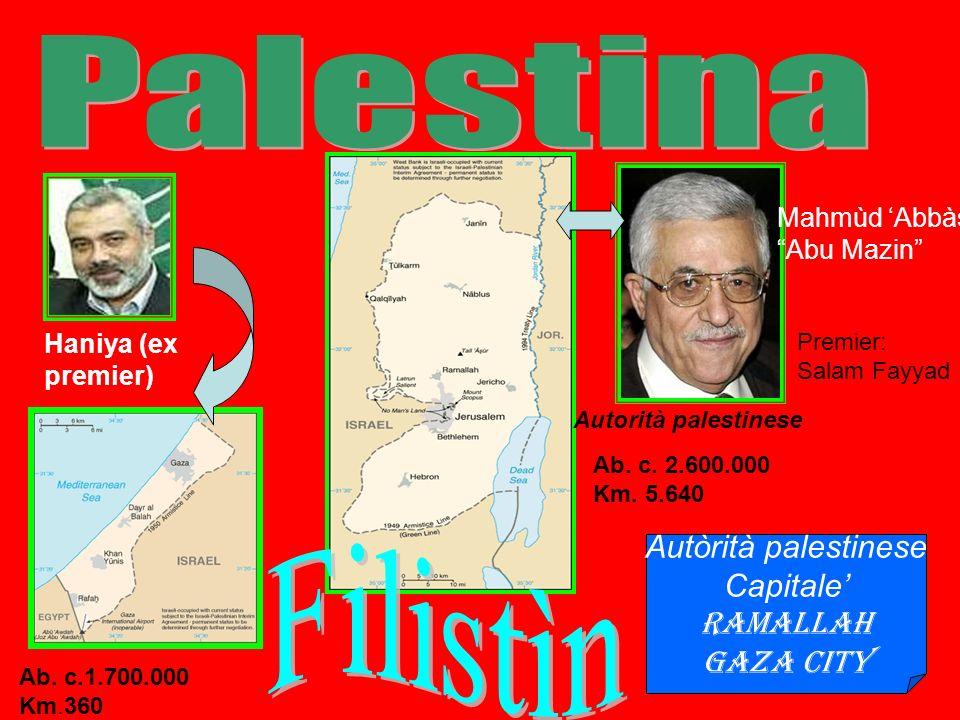 Autòrità palestinese Capitale Ramallah Gaza city Mahmùd Abbàs Abu Mazin Haniya (ex premier) Autorità palestinese Ab.