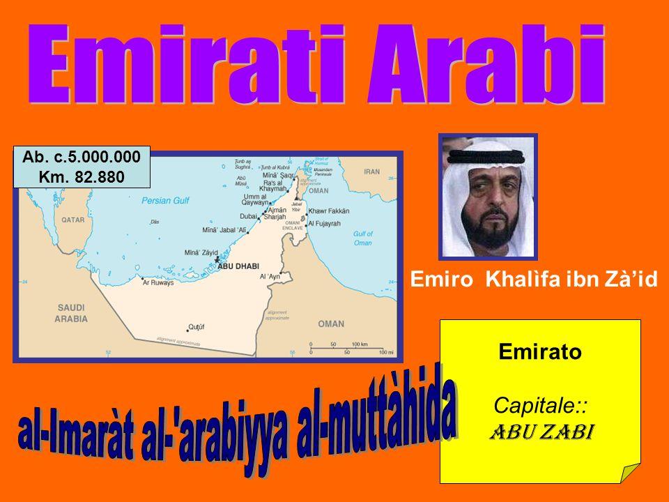Emirato Capitale:: Abu Zabi Emiro Khalìfa ibn Zàid Ab. c.5.000.000 Km. 82.880