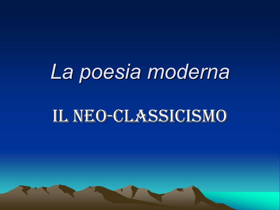 La poesia moderna Il neo-classicismo