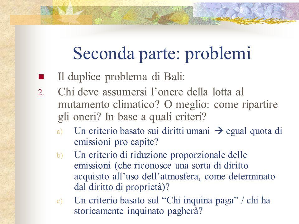Il duplice problema di Bali: 2. Chi deve assumersi lonere della lotta al mutamento climatico? O meglio: come ripartire gli oneri? In base a quali crit