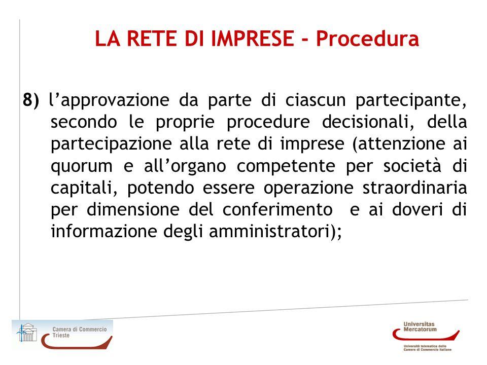 LA RETE DI IMPRESE - Procedura 8) lapprovazione da parte di ciascun partecipante, secondo le proprie procedure decisionali, della partecipazione alla