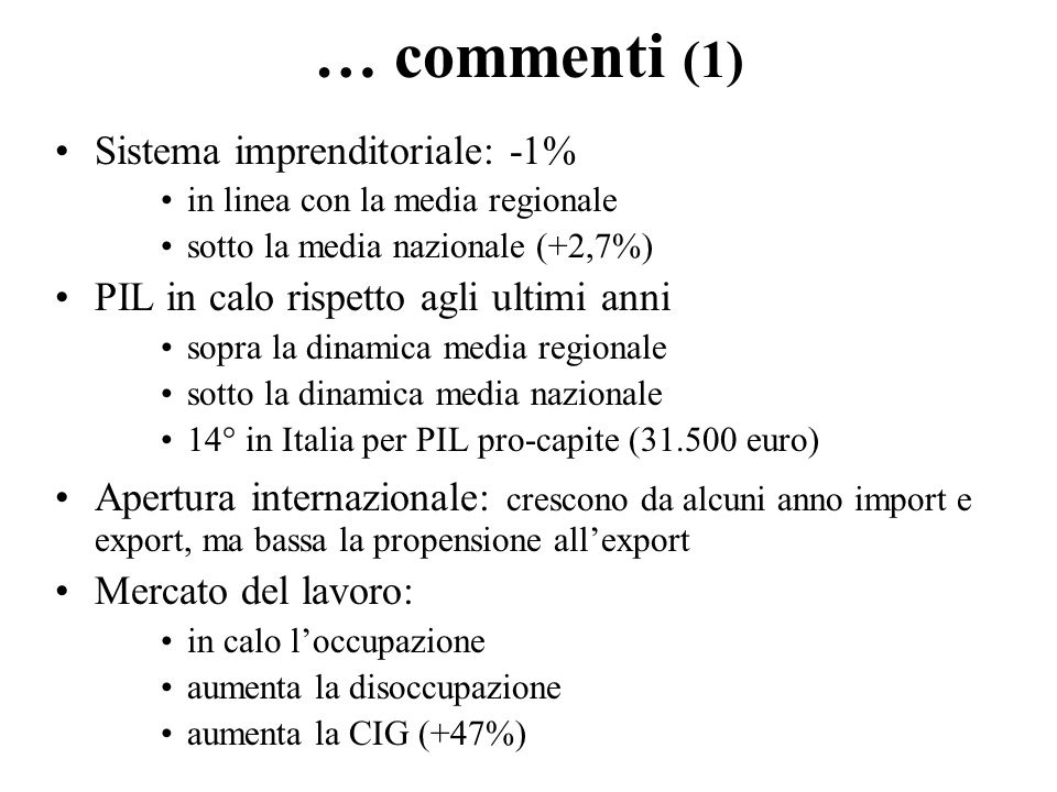… commenti (2) Turismo: in aumento arrivi (+14%) e presenze (+15%) decisamente sotto la media regionale e nazionale in tutti gli indicatori: – permanenza media (2,8 giorni, 79° in Italia) – concentrazione turistica (45° in Italia) – internazionalizzazione (31° in Italia) – qualità alberghiera (69° in Italia)