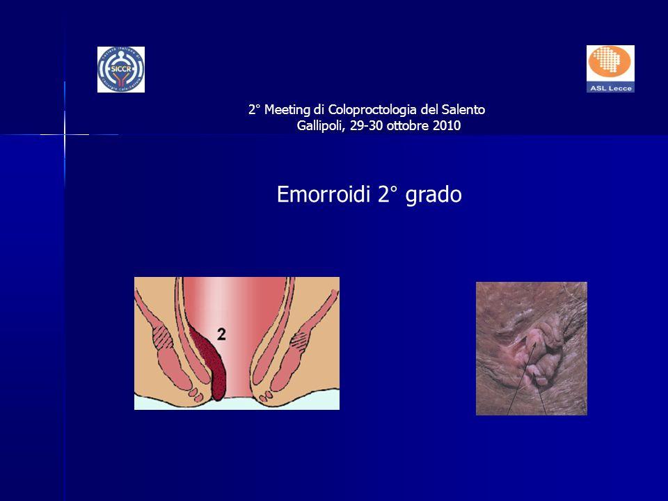Emorroidi 2° grado 2° Meeting di Coloproctologia del Salento Gallipoli, 29-30 ottobre 2010