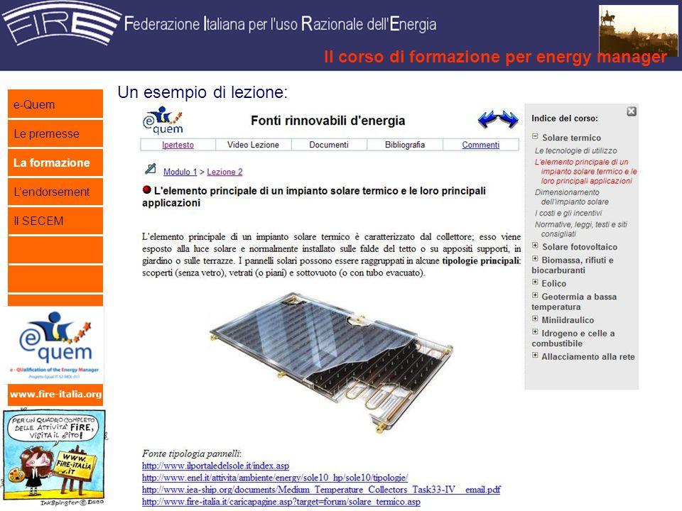 www.fire-italia.org Il corso di formazione per energy manager e-Quem Le premesse La formazione Lendorsement Il SECEM Il corso al momento è in fase di beta test.