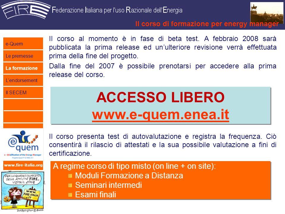 www.fire-italia.org E possibile aderire al progetto e-Quem come sostenitori, compilando gli appositi moduli presenti nel sito web www.e-quem.enea.it.www.e-quem.enea.it LEnte/Società/Organizzazione che aderisce al progetto e-Quem quale Sostenitore, sottoscrivendo lallegato Modulo di adesione, si impegna a: Promuovere il progetto e-Quem, favorendone la realizzazione delle azioni in esso previste.