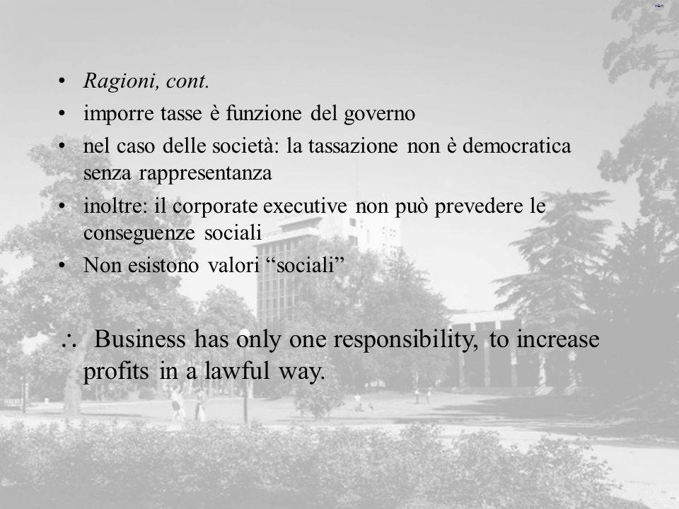 m&m Ragioni, cont. imporre tasse è funzione del governo nel caso delle società: la tassazione non è democratica senza rappresentanza inoltre: il corpo