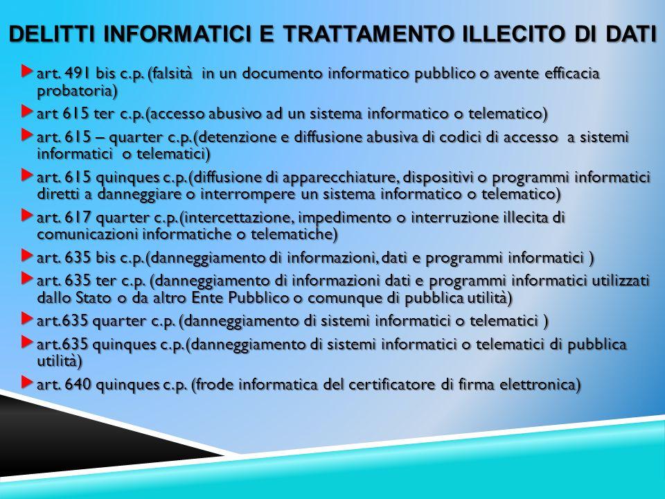 art. 491 bis c.p. (falsità in un documento informatico pubblico o avente efficacia probatoria) art. 491 bis c.p. (falsità in un documento informatico
