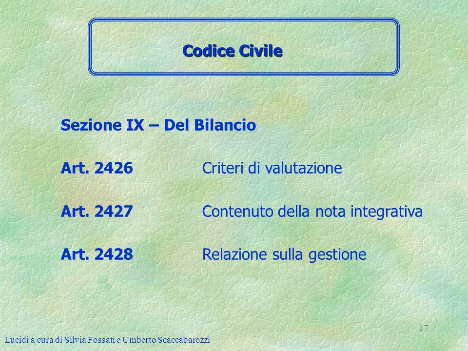Lucidi a cura di Silvia Fossati e Umberto Scaccabarozzi 17 Sezione IX – Del Bilancio Art. 2426 Criteri di valutazione Art. 2427 Contenuto della nota i