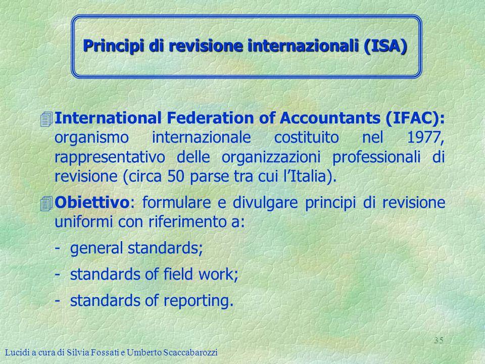 Lucidi a cura di Silvia Fossati e Umberto Scaccabarozzi 35 4International Federation of Accountants (IFAC): organismo internazionale costituito nel 19