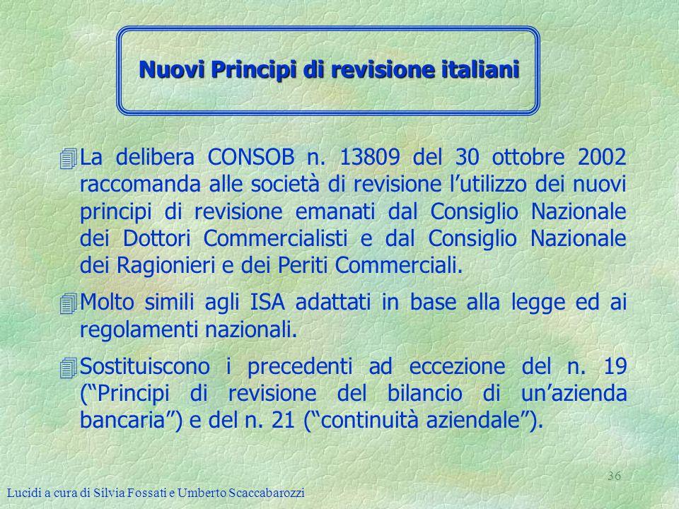 Lucidi a cura di Silvia Fossati e Umberto Scaccabarozzi 36 4La delibera CONSOB n. 13809 del 30 ottobre 2002 raccomanda alle società di revisione lutil