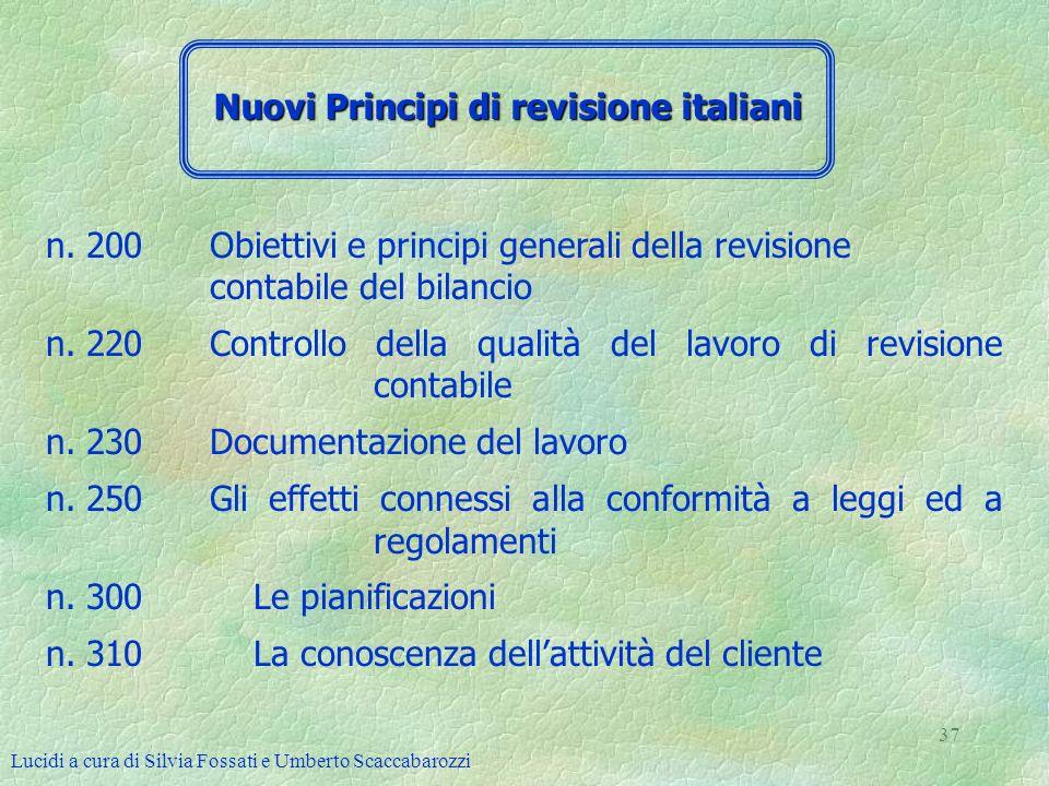 Lucidi a cura di Silvia Fossati e Umberto Scaccabarozzi 37 n. 200 Obiettivi e principi generali della revisione contabile del bilancio n. 220 Controll