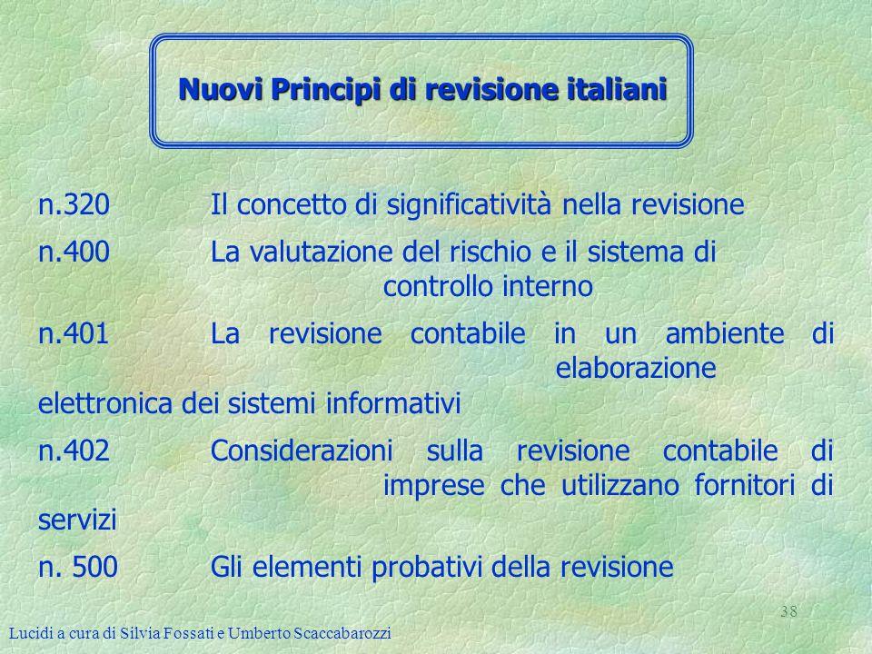 Lucidi a cura di Silvia Fossati e Umberto Scaccabarozzi 38 n.320 Il concetto di significatività nella revisione n.400 La valutazione del rischio e il