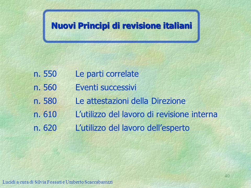 Lucidi a cura di Silvia Fossati e Umberto Scaccabarozzi 40 n. 550 Le parti correlate n. 560 Eventi successivi n. 580 Le attestazioni della Direzione n
