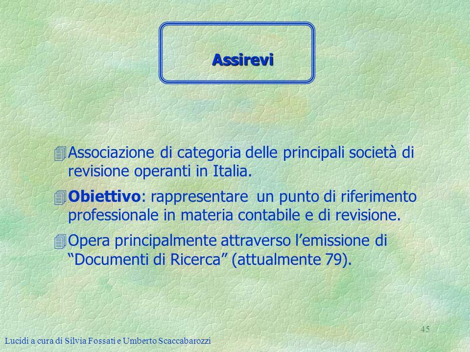 Lucidi a cura di Silvia Fossati e Umberto Scaccabarozzi 45 4Associazione di categoria delle principali società di revisione operanti in Italia. 4Obiet