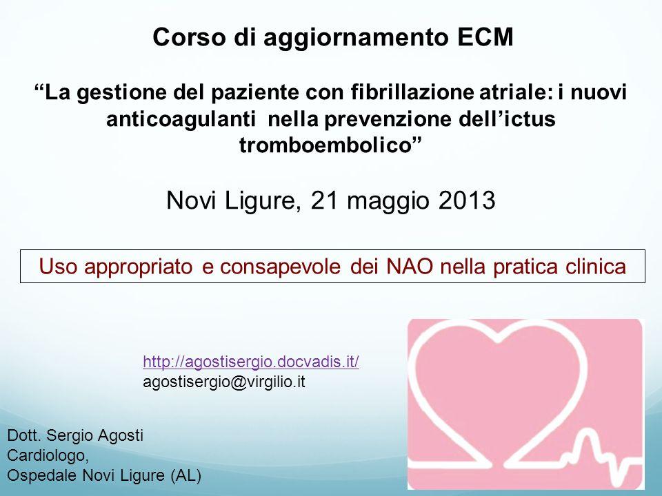 Corso di aggiornamento ECM La gestione del paziente con fibrillazione atriale: i nuovi anticoagulanti nella prevenzione dellictus tromboembolico Novi