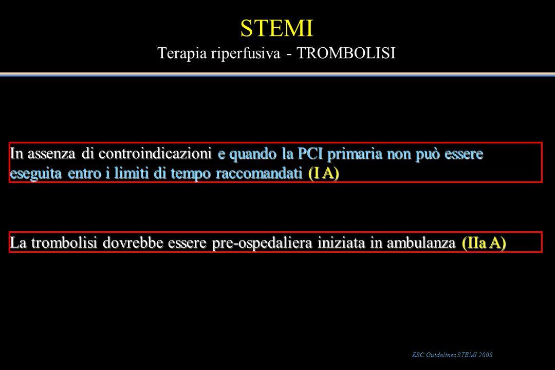 STEMI Terapia riperfusiva - TROMBOLISI In assenza di controindicazioni e quando la PCI primaria non può essere eseguita entro i limiti di tempo raccom