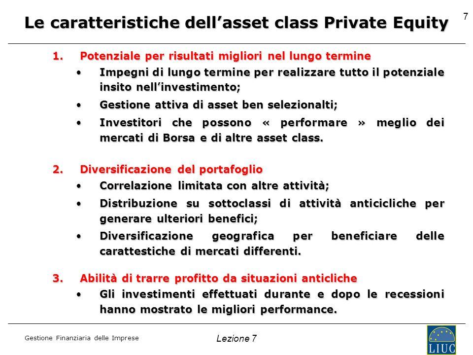 Gestione Finanziaria delle Imprese 7 1.Potenziale per risultati migliori nel lungo termine Impegni di lungo termine per realizzare tutto il potenziale