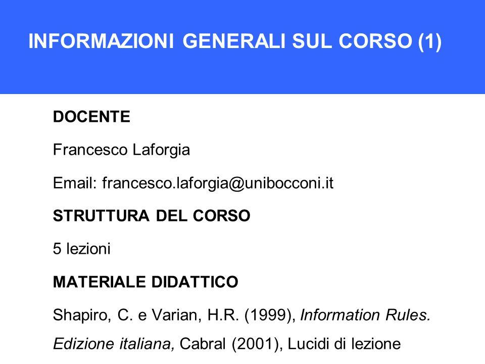 INFORMAZIONI GENERALI SUL CORSO (1) DOCENTE Francesco Laforgia Email: francesco.laforgia@unibocconi.it STRUTTURA DEL CORSO 5 lezioni MATERIALE DIDATTI