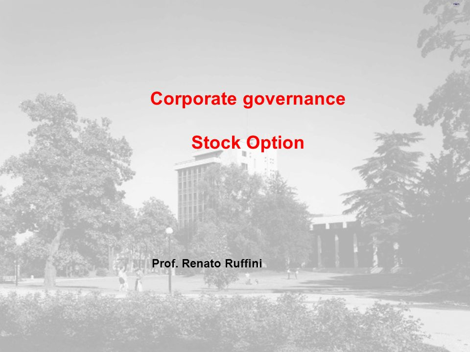 m&m Corporate governance Stock Option Prof. Renato Ruffini