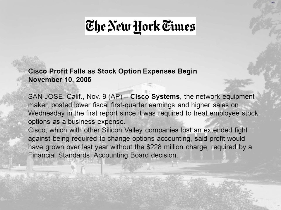 m&m Cisco Profit Falls as Stock Option Expenses Begin November 10, 2005 SAN JOSE, Calif., Nov. 9 (AP) – Cisco Systems, the network equipment maker, po