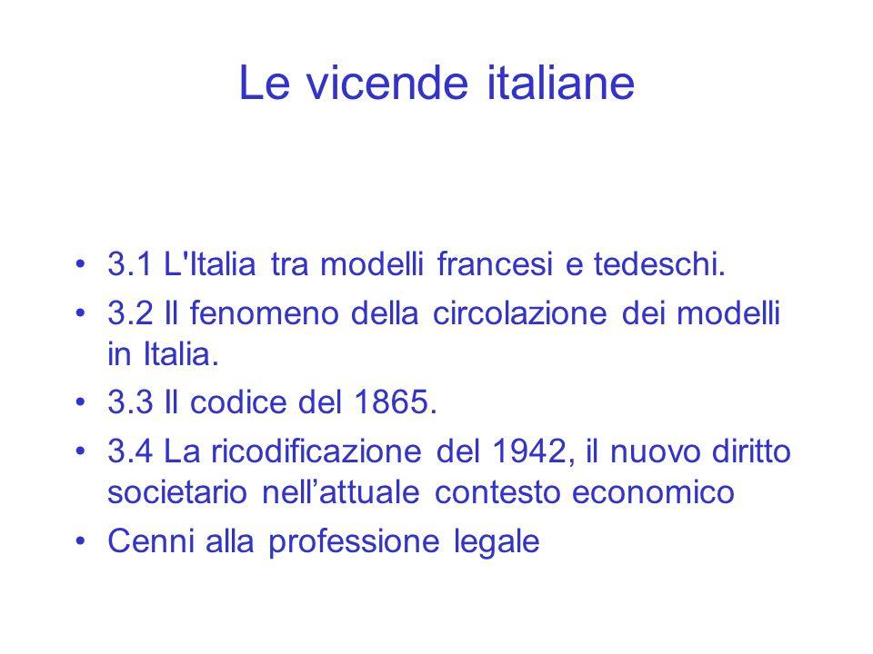 Le vicende italiane 3.1 L'Italia tra modelli francesi e tedeschi. 3.2 Il fenomeno della circolazione dei modelli in Italia. 3.3 Il codice del 1865. 3.