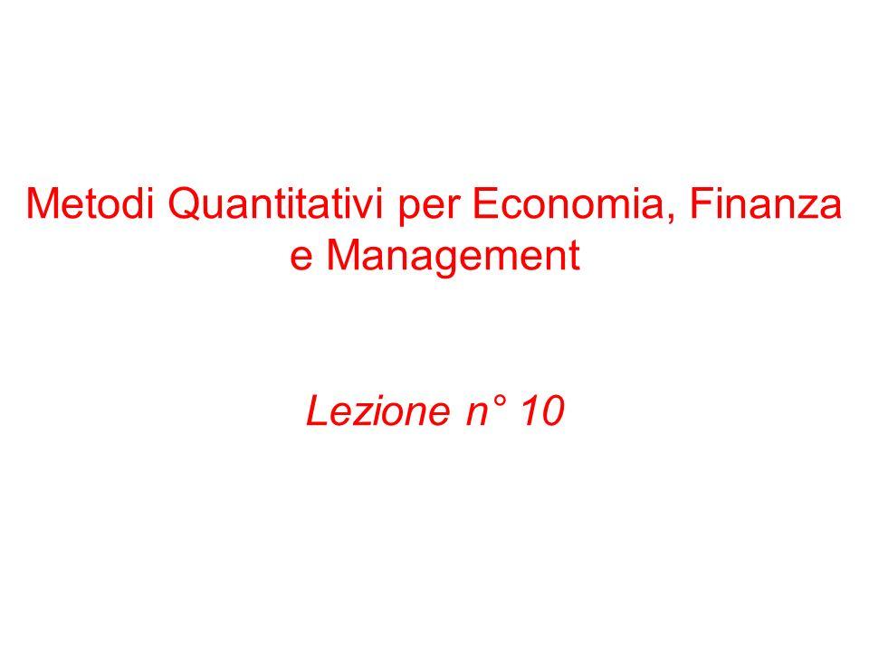 Metodi Quantitativi per Economia, Finanza e Management Lezione n° 10