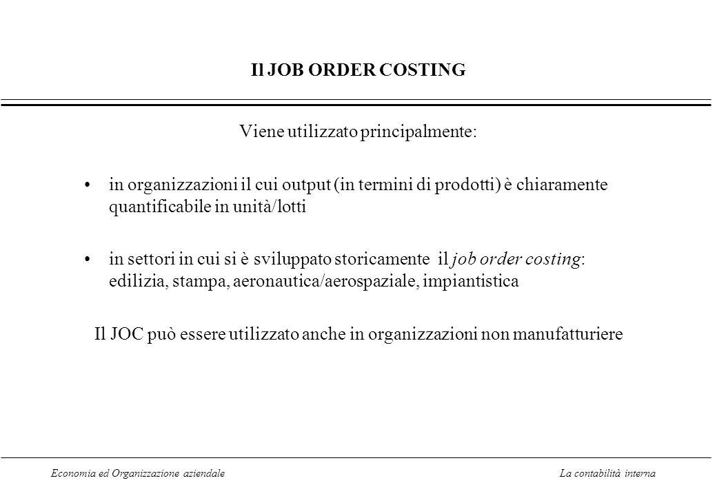 Economia ed Organizzazione aziendaleLa contabilità interna Il JOB ORDER COSTING Viene utilizzato principalmente: in organizzazioni il cui output (in t