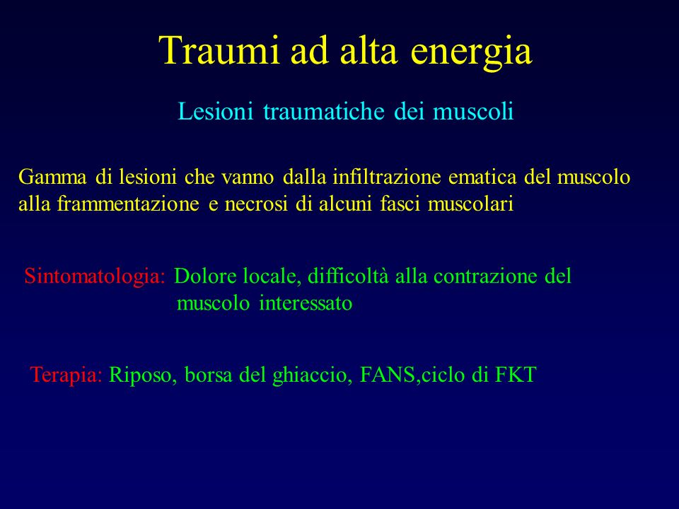 Traumi ad alta energia Lesioni traumatiche dei muscoli Gamma di lesioni che vanno dalla infiltrazione ematica del muscolo alla frammentazione e necros