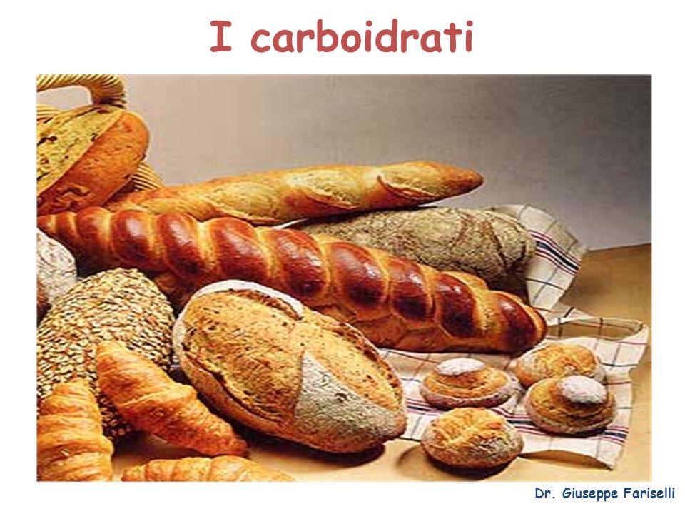 I carboidrati Dr. Giuseppe Fariselli