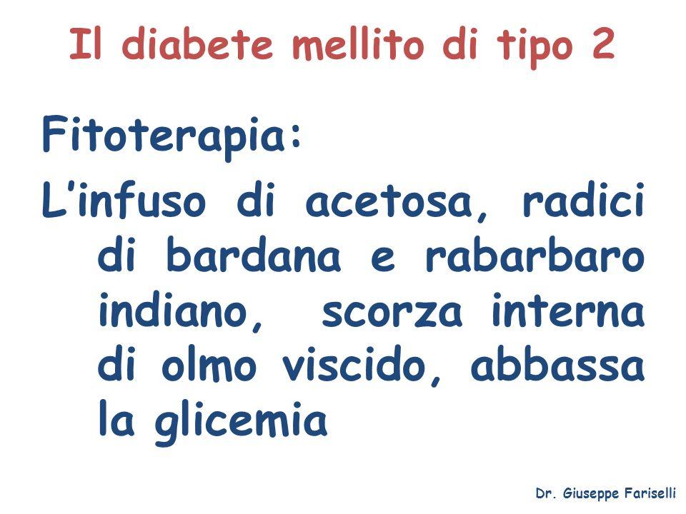 Il diabete mellito di tipo 2 Fitoterapia: Linfuso di acetosa, radici di bardana e rabarbaro indiano, scorza interna di olmo viscido, abbassa la glicem