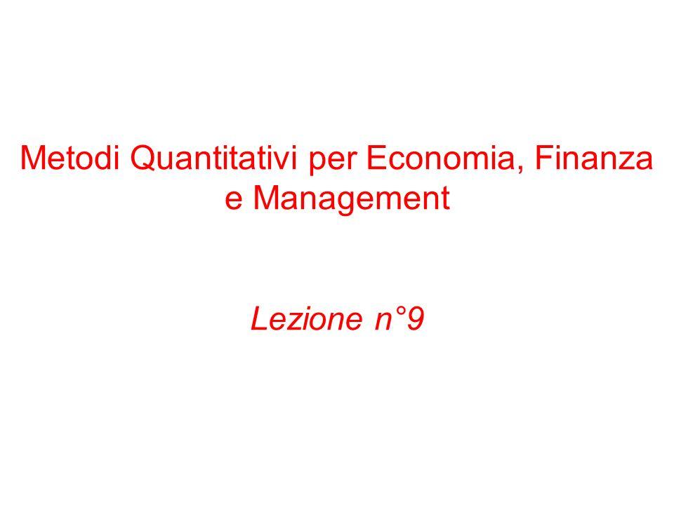 Metodi Quantitativi per Economia, Finanza e Management Lezione n°9