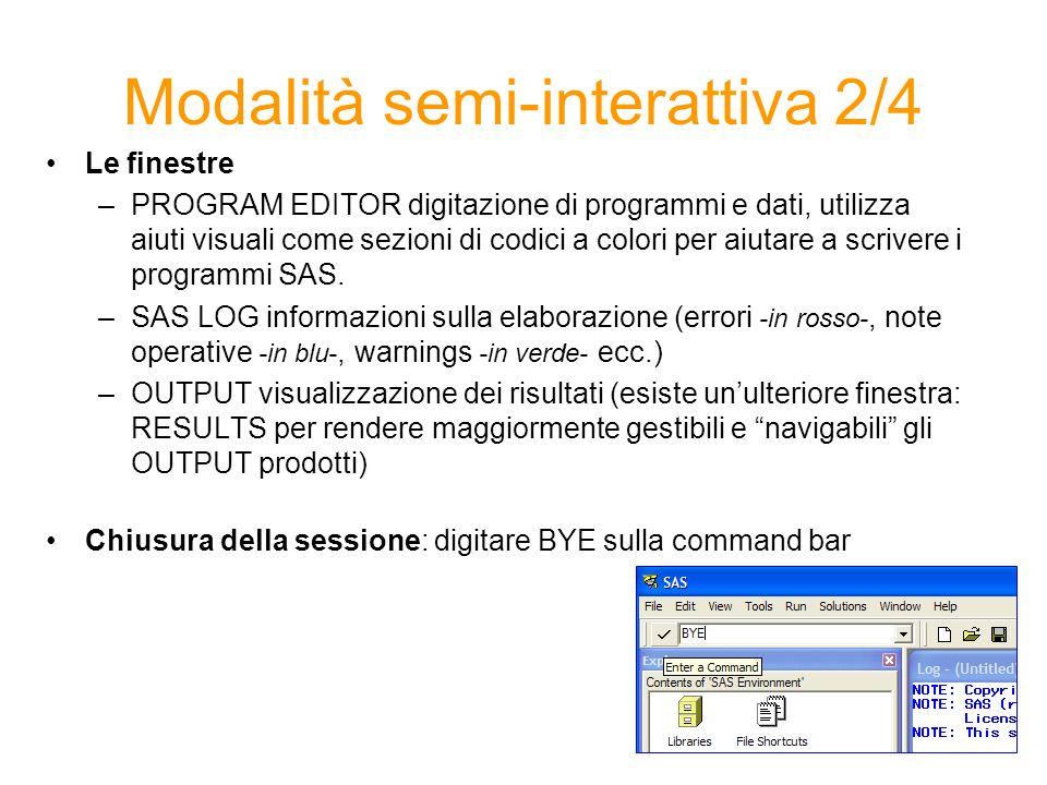 Modalità semi-interattiva 3/4 1.creazione in SAS/importazione (ad es.