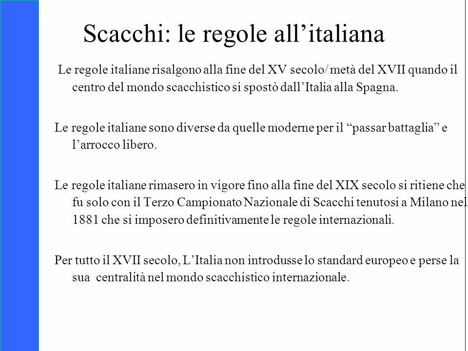 Copyright SDA Bocconi 2005 Competing Technologies, Network Externalities …n 5 Scacchi: le regole allitaliana Le regole italiane risalgono alla fine de