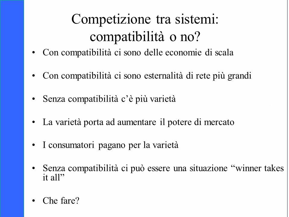 Copyright SDA Bocconi 2005 Competing Technologies, Network Externalities …n 8 Competizione tra sistemi: compatibilità o no? Con compatibilità ci sono