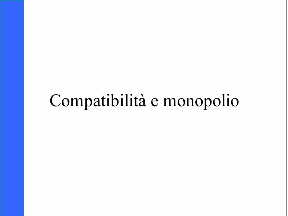 Copyright SDA Bocconi 2005 Competing Technologies, Network Externalities …n 9 Compatibilità e monopolio