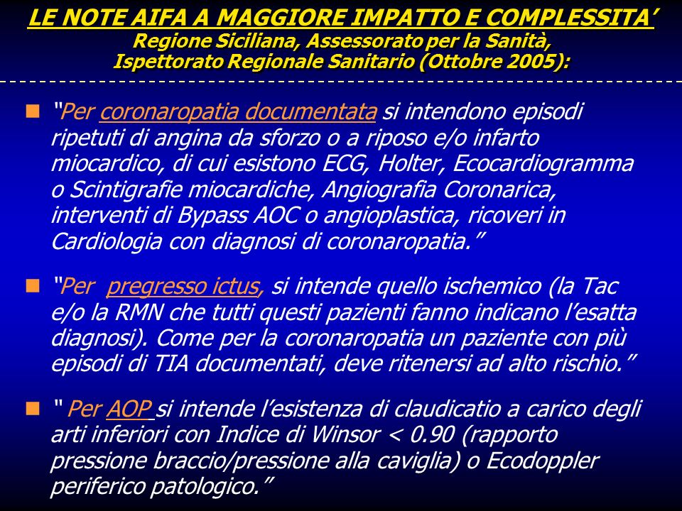 LE NOTE AIFA A MAGGIORE IMPATTO E COMPLESSITA Regione Siciliana, Assessorato per la Sanità, Ispettorato Regionale Sanitario (Ottobre 2005): Per corona