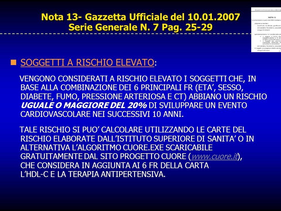 Nota 13- Gazzetta Ufficiale del 10.01.2007 Serie Generale N. 7 Pag. 25-29 SOGGETTI A RISCHIO ELEVATO : VENGONO CONSIDERATI A RISCHIO ELEVATO I SOGGETT