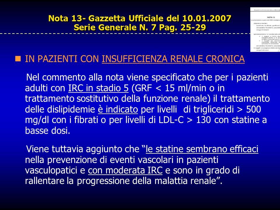 Nota 13- Gazzetta Ufficiale del 10.01.2007 Serie Generale N. 7 Pag. 25-29 IN PAZIENTI CON INSUFFICIENZA RENALE CRONICA Nel commento alla nota viene sp