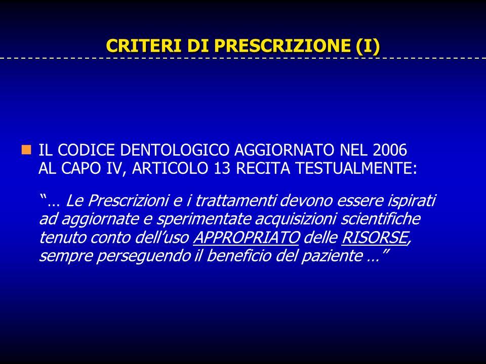 CRITERI PER LA PRESCRIZIONE (II) IL CODICE DENTOLOGICO INVITA, PERTANTO, IL MEDICO A VALUTARE IN MANIERA ADEGUATA LIMPIEGO DELLE RISORSE, AGGIUNGENDO PERTANTO AL CRITERIO DELLA APPRIOPRIATEZZA, NEL MOMENTO DELLA PRESCRIZIONE DIAGNOSTICA O TERAPEUTICA, UNA VALUTAZIONE ECONOMICA.