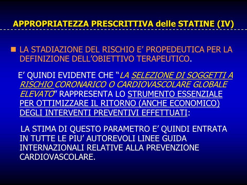 APPROPRIATEZZA PRESCRITTIVA delle STATINE (IV) LA STADIAZIONE DEL RISCHIO E PROPEDEUTICA PER LA DEFINIZIONE DELLOBIETTIVO TERAPEUTICO. E QUINDI EVIDEN