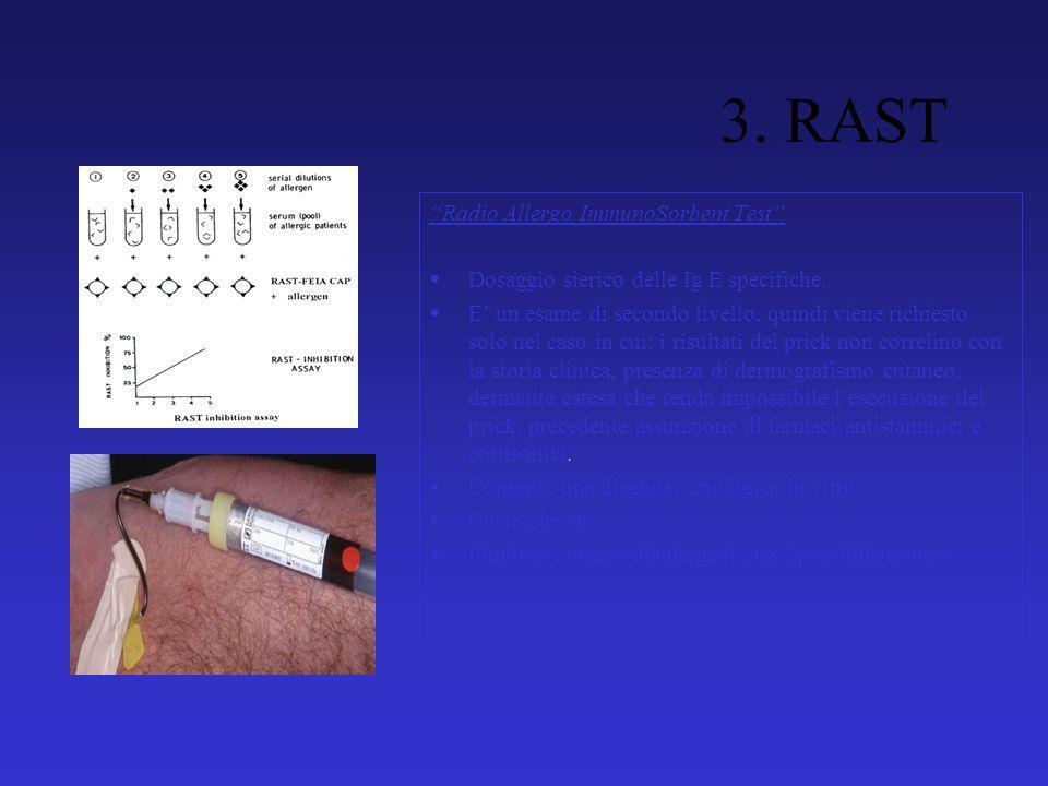 3. RAST Radio Allergo ImmunoSorbent Test Dosaggio sierico delle Ig E specifiche.