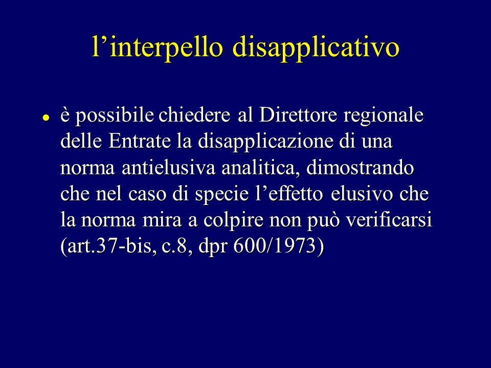 linterpello disapplicativo è possibile chiedere al Direttore regionale delle Entrate la disapplicazione di una norma antielusiva analitica, dimostrand
