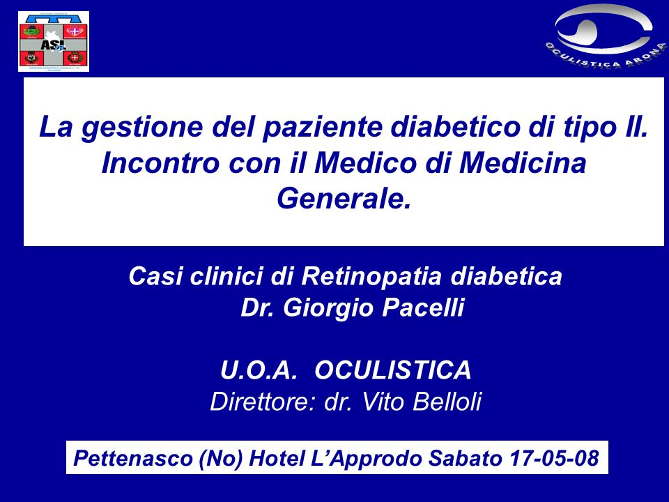 Caso clinico : R.M.Maschio 65 anni NIDDM da 30 anni; in terapia insulinica dal 2002.