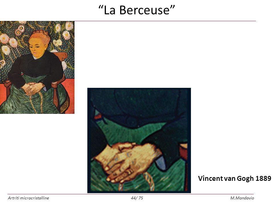 Artriti microcristallineM.Mondavio44/ 75 Vincent van Gogh 1889 La Berceuse