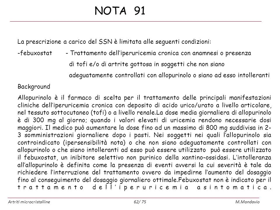 Artriti microcristallineM.Mondavio62/ 75 NOTA 91 La prescrizione a carico del SSN è limitata alle seguenti condizioni: -febuxostat - Trattamento delli